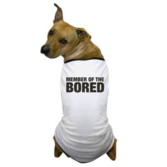 Member of the Bored Dog T-Shirt