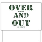 Over & Out Yard Sign