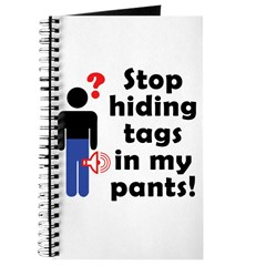 Stop Hiding Tags In My Pants! Journal