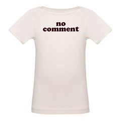 No Comment Organic Baby T-Shirt
