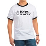 We're Here We're Sheared Get Used To It! Ringer T