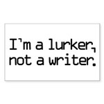 I'm a Lurker, Not a Writer Sticker (Rectangle)