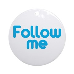 Follow Me Ornament (Round)