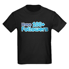 I Have 100+ Followers Kids Dark T-Shirt