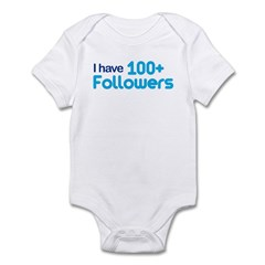 I Have 100+ Followers Infant Bodysuit