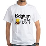 Belgium is for Beer Lovers White T-Shirt
