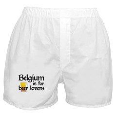 Belgium is for Beer Lovers Boxer Shorts