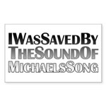 I Was Saved By The Sound Of Michael's Song Sticker (Rectangle)