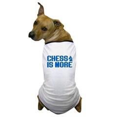 Chess is More Dog T-Shirt