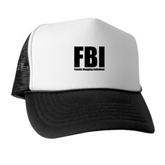 FBI: Fanatic Blogging Individual Trucker Hat