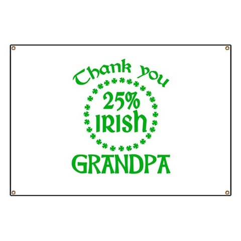 25% Irish - Grandpa Banner