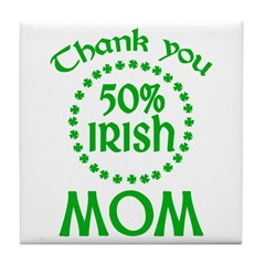 50% Irish - Thank You Mom Tile Coaster