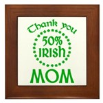 50% Irish - Thank You Mom Framed Tile