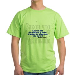 Law is like the shaft of a cart.. Green T-Shirt