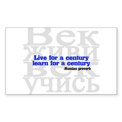 Live for a Century, Learn for a Century Sticker (Rectangle)