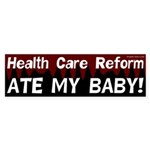 Health Care Reform Ate My Baby bumper sticker