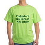 Big Deal In New Jersey Green T-Shirt