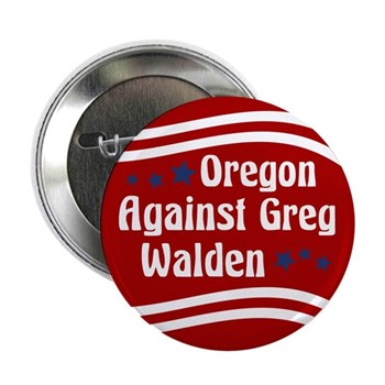 Oregon Against Greg Walden congressional campaign button