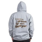 I want to go dutch w/Sawyer Zip Hoodie