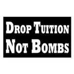 Drop Tuition, Not Bombs Bumper Sticker