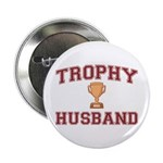 "Trophy Husband 2.25"" Button (100 pack)"