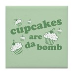 Cupcakes Are Da Bomb Tile Coaster