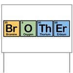 Brother Made of Elements Yard Sign