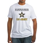 My Sister is serving - Army Fitted T-Shirt