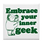 Embrace Your Inner Geek Tile Coaster