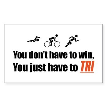 """You don't have to win..."" Sticker (Rectangular)"