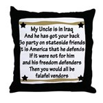 My Uncle has got your back Throw Pillow