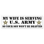 U.S. Army - My Wife is serving Sticker (Bumper)