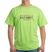 Michele is Batshit Crazy Green T-Shirt