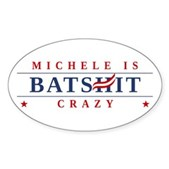 Michele is Batshit Crazy Sticker (Oval)