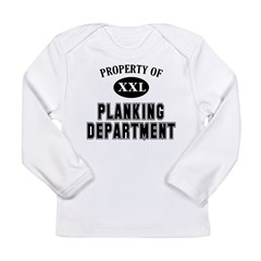 Property of Planking Dept Long Sleeve Infant T-Shirt
