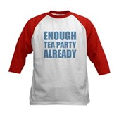 Enough Tea Party Already Kids Baseball Jersey