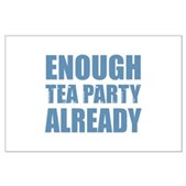 Enough Tea Party Already Large Poster