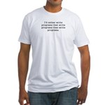 I'd rather write programs... Fitted T-Shirt
