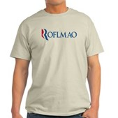Anti-Romney ROFLMAO Light T-Shirt