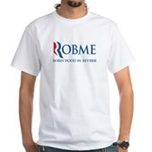 Anti-Romney Rob Me Robin Hood White T-Shirt