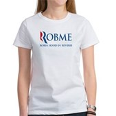 Anti-Romney Rob Me Robin Hood Women's T-Shirt