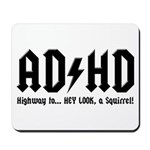 AD/HD Look a Squirrel Mousepad