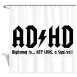 AD/HD Look a Squirrel Shower Curtain