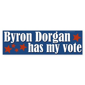 Byron Dorgan has my vote for the North Dakota Senate (pro-Dorgan bumper sticker)
