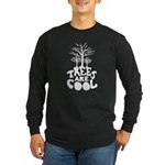 Trees Are Cool Long Sleeve Dark T-Shirt
