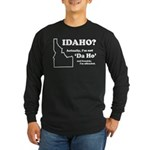"Not ""Da Ho"" Long Sleeve Dark T-Shirt"