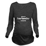 this is my bartender costume Long Sleeve Maternity T-Shirt