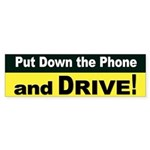 Put Down the Phone & Drive Bumper STickers