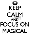 Keep Calm and focus on Magical T-Shirt