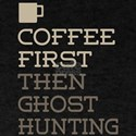 Coffee Then Ghost Hun T-Shirt